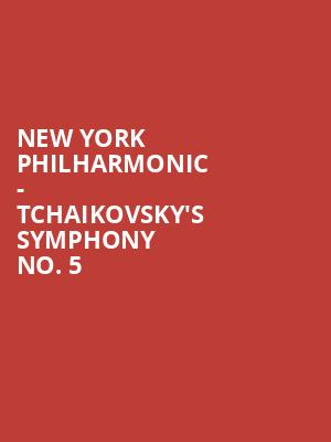 New York Philharmonic - Tchaikovsky's Symphony No. 5 at David Geffen Hall at Lincoln Center