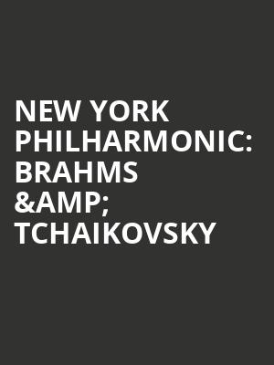New York Philharmonic%3A Brahms %26 Tchaikovsky at Avery Fisher Hall