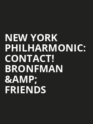 New York Philharmonic%3A Contact! Bronfman %26 Friends at Avery Fisher Hall