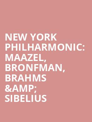 New York Philharmonic%3A Maazel%2C Bronfman%2C Brahms %26 Sibelius at Avery Fisher Hall