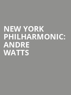 New%20York%20Philharmonic:%20Andre%20Watts at Avery Fisher Hall