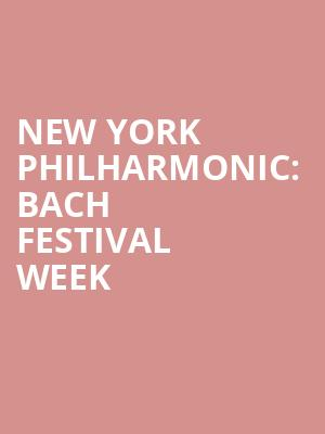 New%20York%20Philharmonic:%20Bach%20Festival%20Week at Avery Fisher Hall