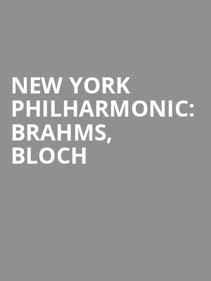 New%20York%20Philharmonic:%20Brahms,%20Bloch%20 at Avery Fisher Hall