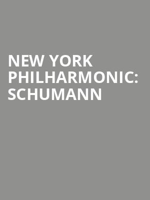 New%20York%20Philharmonic:%20Schumann%20 at Avery Fisher Hall