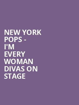 New York Pops - I'm Every Woman Divas on Stage at Isaac Stern Auditorium