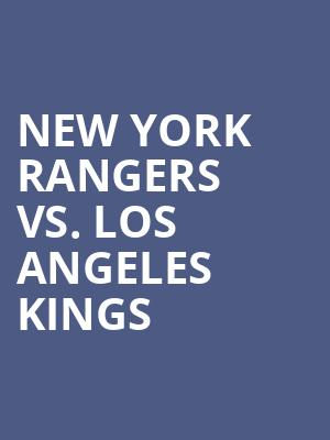 New York Rangers vs. Los Angeles Kings at Madison Square Garden