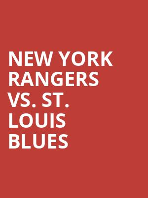 New York Rangers vs. St. Louis Blues at Madison Square Garden