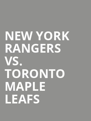 New York Rangers vs. Toronto Maple Leafs at Madison Square Garden