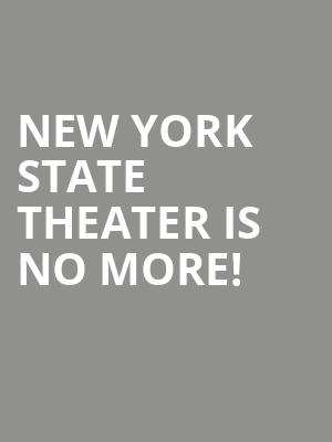 New York State Theater is no more