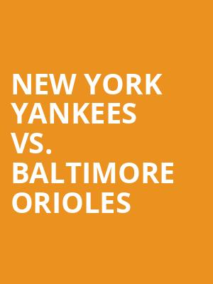 New York Yankees vs. Baltimore Orioles at Yankee Stadium
