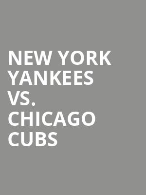 New%20York%20Yankees%20vs.%20Chicago%20Cubs at Yankee Stadium