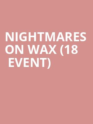Nightmares On Wax (18+ Event) at Bowery Ballroom