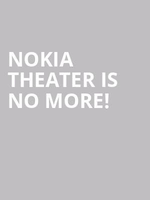Nokia Theater is no more