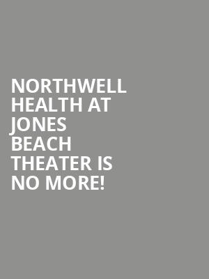 Northwell Health at Jones Beach Theater is no more