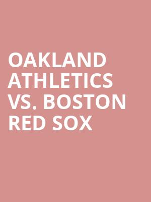 Oakland%20Athletics%20vs.%20Boston%20Red%20Sox at Jane Street Theater