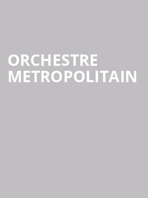 Orchestre Metropolitain at Isaac Stern Auditorium