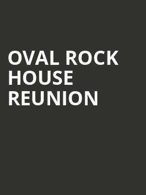 Oval Rock House Reunion at Bergen Performing Arts Center