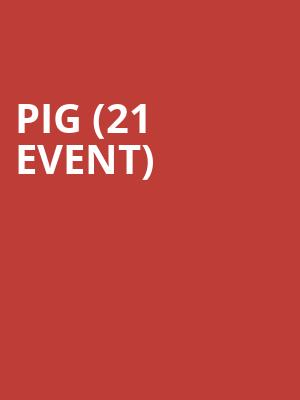 PIG (21+ Event) at Slipper Room