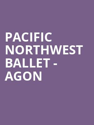 Pacific Northwest Ballet - Agon at David H Koch Theater