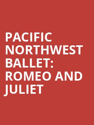 Pacific Northwest Ballet%3A Romeo and Juliet at New York City Center Mainstage