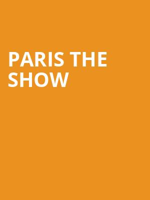Paris The Show at Town Hall Theater