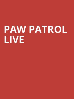 Paw Patrol Live at Victoria Theater