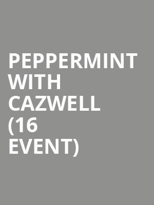 Peppermint with Cazwell (16+ Event) at Gramercy Theatre