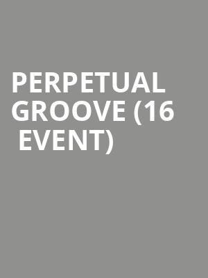 Perpetual Groove (16+ Event) at Gramercy Theatre