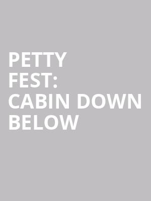 Petty Fest%3A Cabin Down Below at Webster Hall