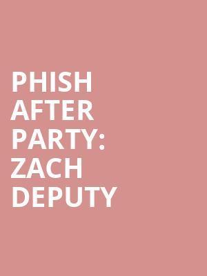 Phish%20After%20Party:%20Zach%20Deputy at Drilling Company Theatre