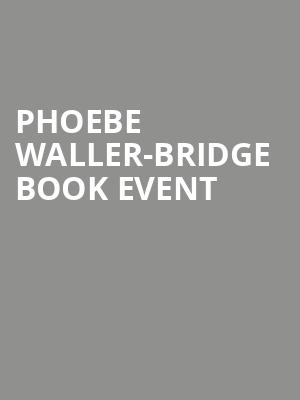 Phoebe Waller-Bridge Book Event at Town Hall Theater