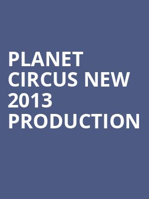 Planet Circus New 2013 Production at The Producers Club