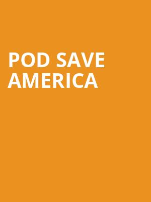 Pod Save America at Prudential Hall