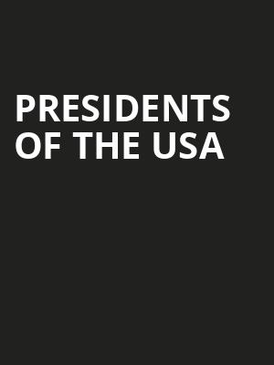 Presidents Of The USA at Mccarter Theatre Center