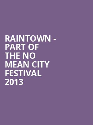 Raintown - Part of the No Mean City Festival 2013 at George Street Playhouse