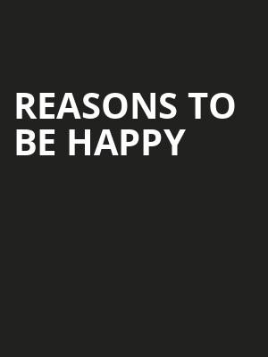 Reasons%20To%20Be%20Happy at Lucille Lortel Theater