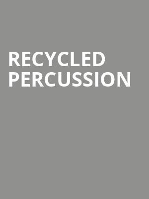 Recycled Percussion at Prudential Hall