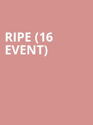 Ripe (16+ Event) at Webster Hall