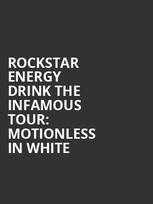 Rockstar%20Energy%20Drink%20The%20Infamous%20Tour:%20Motionless%20In%20White at Irving Plaza