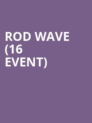 Rod Wave (16+ Event) at Wellmont Theatre