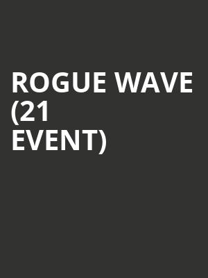 Rogue Wave (21+ Event) at Bowery Ballroom