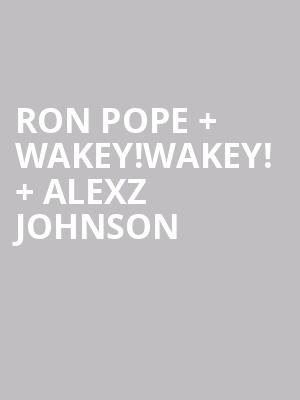 Ron Pope %2B Wakey!Wakey! %2B Alexz Johnson at Mccarter Theatre Center