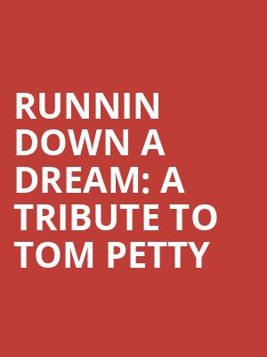 Runnin Down A Dream: A Tribute to Tom Petty at Hackensack Meridian Health Theatre