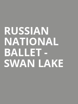 Russian National Ballet - Swan Lake at Bergen Performing Arts Center