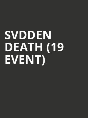 SVDDEN DEATH (19+ Event) at Webster Hall