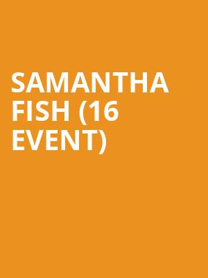 Samantha Fish (16+ Event) at Playstation Theater