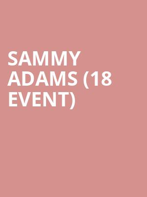 Sammy Adams (18+ Event) at Bowery Ballroom