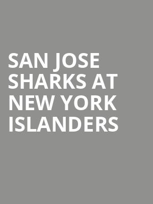 San Jose Sharks at New York Islanders at Nassau Coliseum