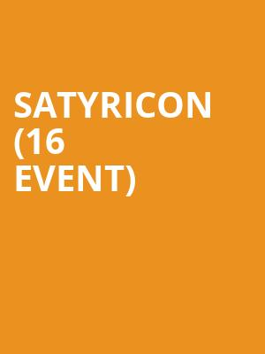 Satyricon (16+ Event) at Gramercy Theatre