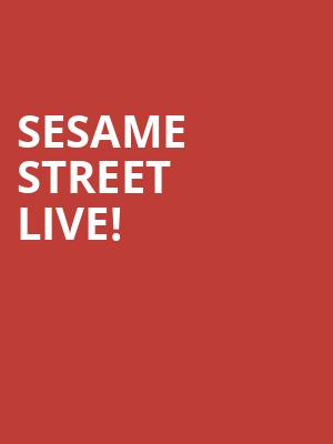 Sesame%20Street%20Live! at Prudential Center